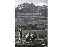 Ślady, szlaki, ścieżki - Pośród tatrzańskich i zakopiańskich wyobrażeń