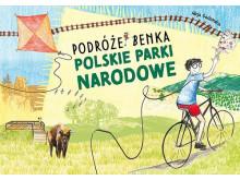 Podróże Benka. Polskie Parki Narodowe