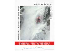 Śmierć nie wybiera - Jaroslav Svorc - Vydavatelstvo I&B