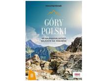 Góry Polski. 60 najpiękniejszych szlaków na weekend